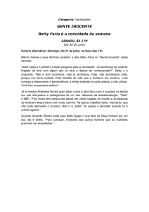 Categoria: Variedades GENTE INOCENTE Betty Faria é a