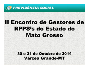 CNIS-RPPS - 4º Encontro de Gestores de RPPS do estado de MT