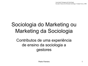 Sociologia do Marketing ou Marketing da Sociologia