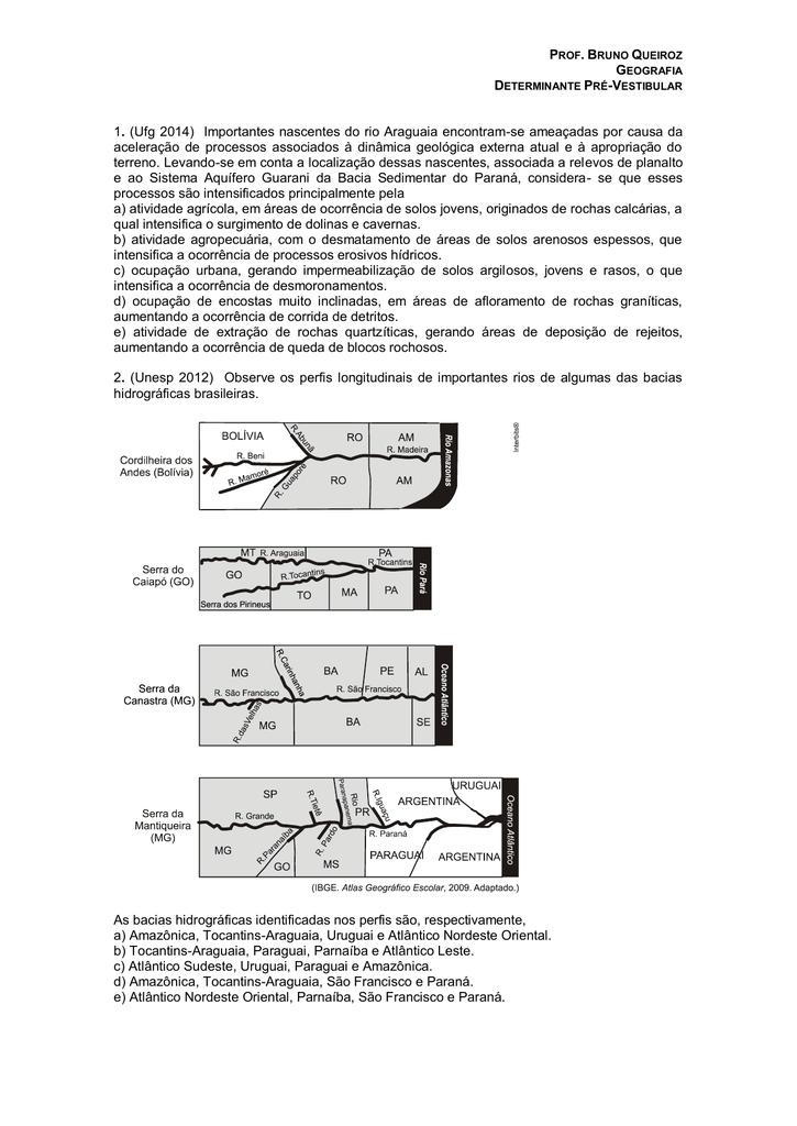 1  (Ufg 2014) Importantes nascentes do rio Araguaia encontram