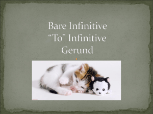 "Bare Infinitive ""To"" Infinitive Gerund"