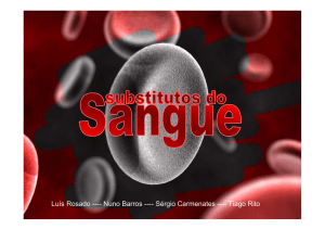 Anatomia e Histologia - Seminários - Substitutos do Sangue