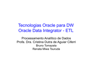 Tecnologias Oracle para DW Oracle Data Integrator