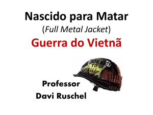 Nascido para Matar (Full Metal Jacket) Guerra do Vietnã