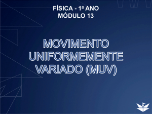 MOVIMENTO UNIFORMEMENTE VARIADO (MUV)