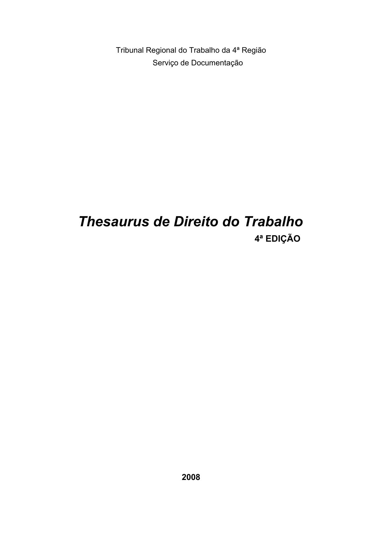 ec54814ba3 Tribunal Regional do Trabalho da 4ª Região Serviço de Documentação  Thesaurus de Direito do Trabalho 4ª EDIÇÃO 2008 Sumário Fundamentação  teórica na ...