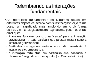 Relembrando as interações fundamentais